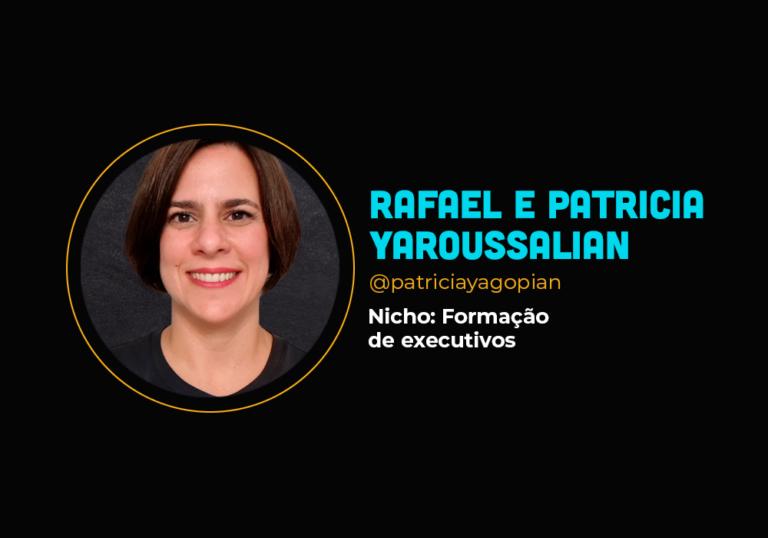 Os empreendedores convencionais que fizeram 6 em 7 no mundo digital – Rafael e Patricia Yaroussalian